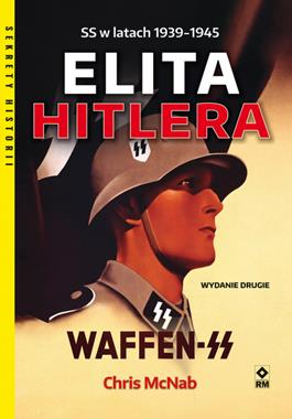 Elita Hitlera Waffen-SS w latach 1939-1945 (C.McNab)