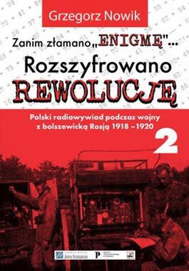 """Zanim złamano """"Enigmę"""" rozszyfrowano Rewolucję T.2 (G.Nowik)"""