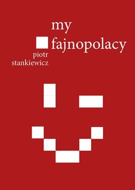 My fajnopolacy (P.Stankiewicz)