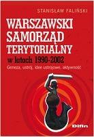Warszawski samorząd terytorialny w latach 1990-2002 (St.Faliński)