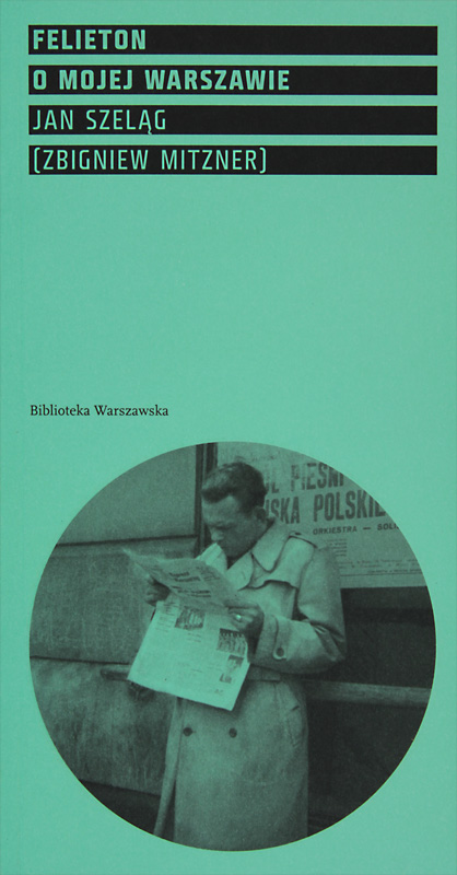 Felieton o mojej Warszawie (J.Szeląg-Z.Mitzner)