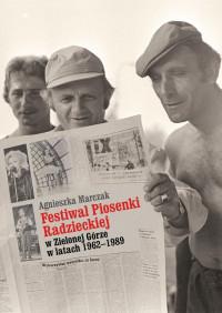 Festiwal Piosenki Radzieckiej w Zielonej Górze 1962-1989 (A.Marczak)