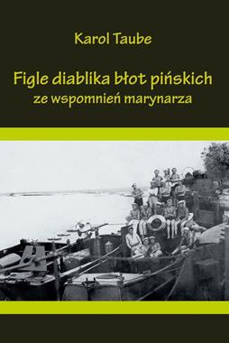 Figle diablika błot pińskich Ze wspomnień marynarza (K.Taube)