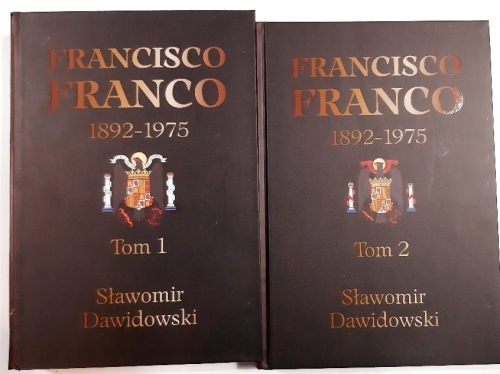 Francisco Franco 1892-1975 Pragmatyczny autorytaryzm T.1/2 (S.Dawidowski)