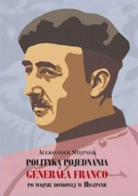 Polityka pojednania generała Franco po wojnie domowej w Hiszpanii (Al.Stępniak)