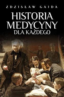Historia medycyny dla każdego (Z.Gajda)