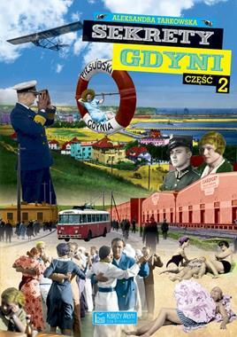 Sekrety Gdyni T.2 (Al.Tarkowska)