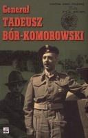 Generał Tadeusz Bór-Komorowski w relacjach i dokumentach (opr. A.K.Kunert)