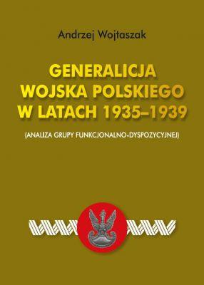Generalicja Wojska Polskiego w latach 1935-1939 (A.Wojtaszak)
