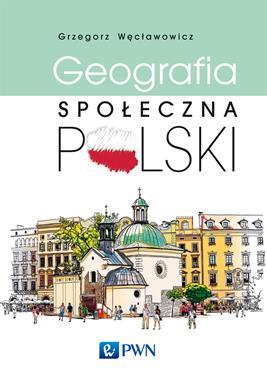 Geografia społeczna Polski (G.Węcławowicz)