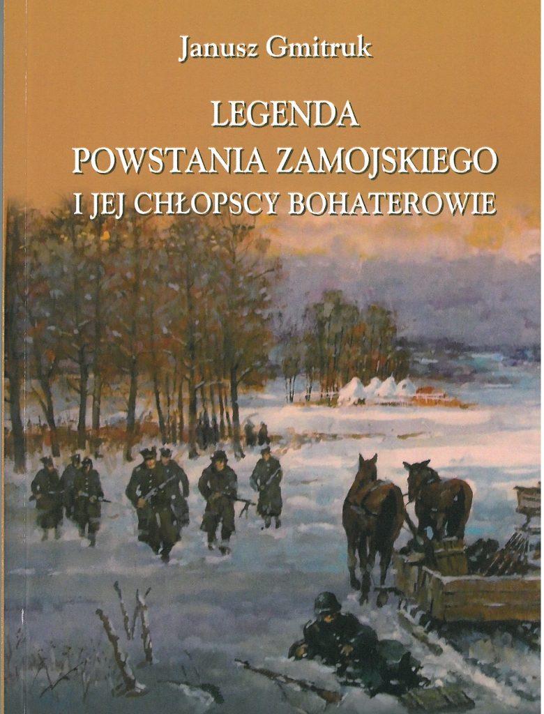 Legenda Powstania Zamojskiego i jej chłopscy bohaterowie (J.Gmitruk)