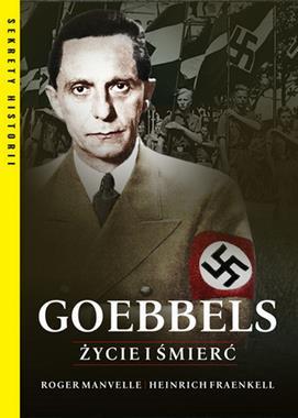 Goebbels Życie i śmierć (R.Manvell H.Fraenkel)