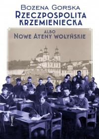Rzeczpospolita Krzemieniecka albo Nowe Ateny Wołyńskie (B.Gorska)
