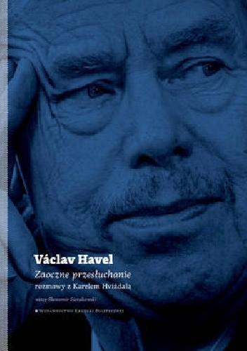Zaoczne przesłuchanie rozmowy z Karelem Hvizdalą (V.Havel)