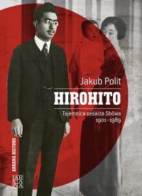 Hirohito Tajemnica cesarza howa 1901-1989 (J.Polit)