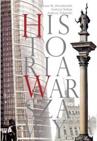 Historia Warszawy (M.M.Drozdowski A.Sołtan A.Zahorski)
