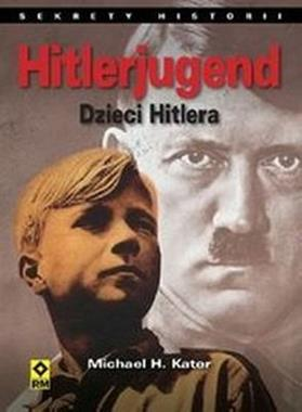 Hitlerjugend Dzieci Hitlera (M.H.Kater)