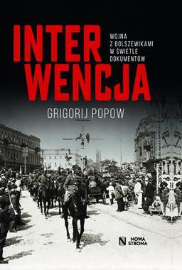 Interwencja Wojna z bolszewikami w świetle dokumentów (G.Popow)