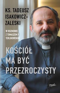 Kościół ma być przezroczysty (T.Isakowicz-Zaleski T.Terlikowski)