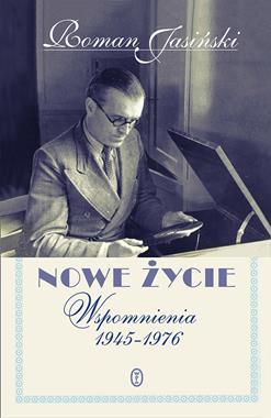 Nowe życie wspomnienia 1945-1976 (R.Jasiński)