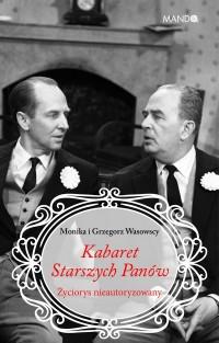Kabaret Starszych Panów Życiorys nieautoryzowany (M. i G.Wasowscy)