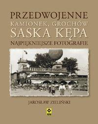 Przedwojenne Kamionek, Grochów, Saska Kępa Najpiękniejsze fotografie  (J.Zieliński)
