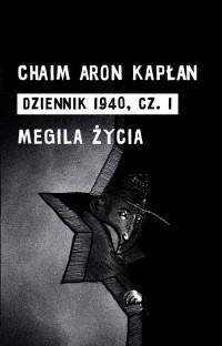 Dziennik 1940 Cz.1 Megila życia (C.A.Kapłan)