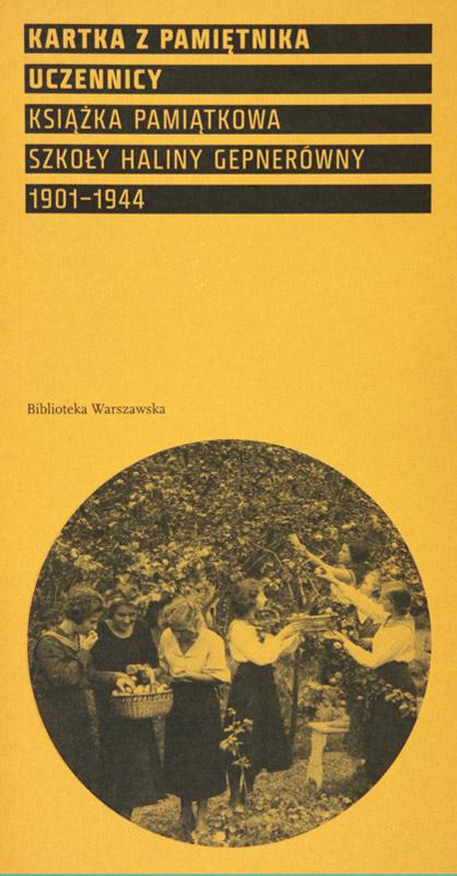 Kartka z pamiętnika uczennicy Książka pamiątkowa szkoły Haliny Gepnerówny 1901-1944 (opr.zbiorowe)
