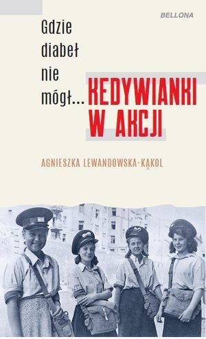 Kedywianki w akcji (A.Lewandowska-Kąkol)
