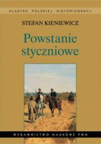Powstanie Styczniowe (S.Kieniewicz)