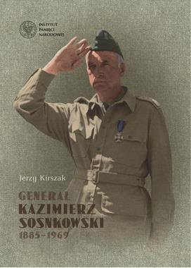 Generał Kazimierz Sosnkowski 1885-1969 (J.Kirszak)