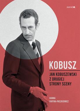 Kobusz Jan Kobuszewski z drugiej strony sceny (H.Faryna-Paszkiewicz)