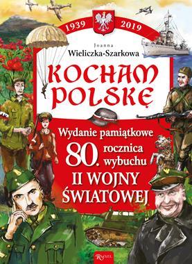 Kocham Polskę Wydanie pamiątkowe (J.Wieliczka-Szarkowa)