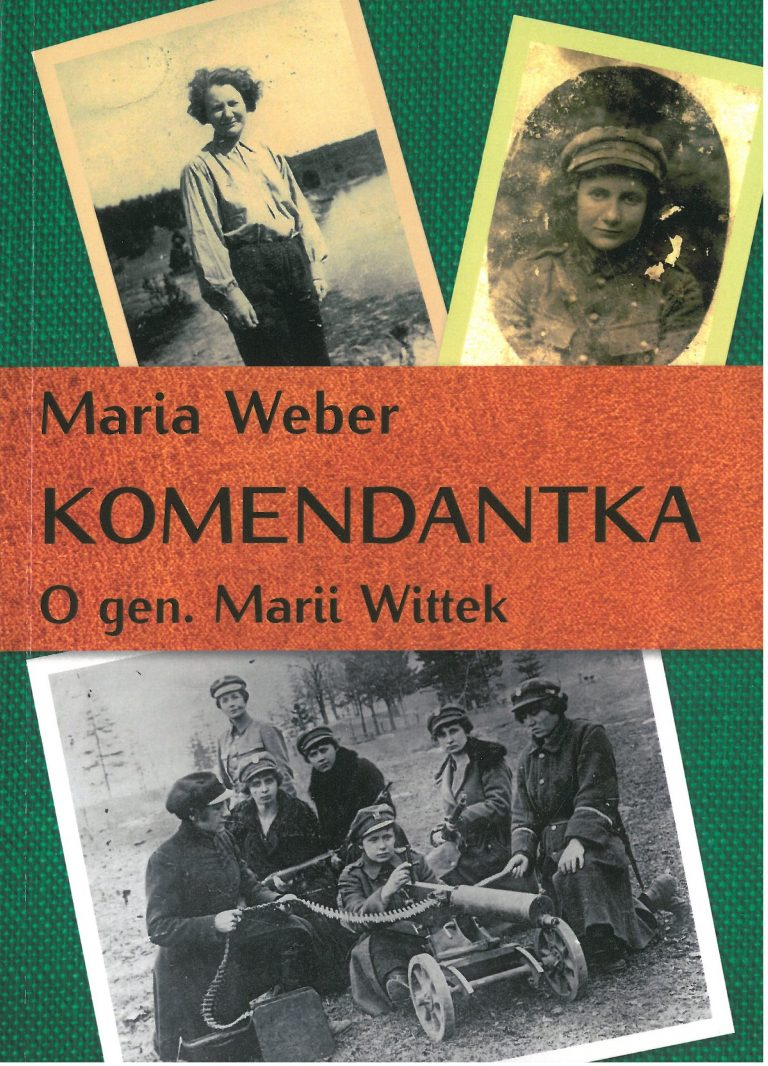 Komendantka O gen. Marii Wittek (M.Weber)