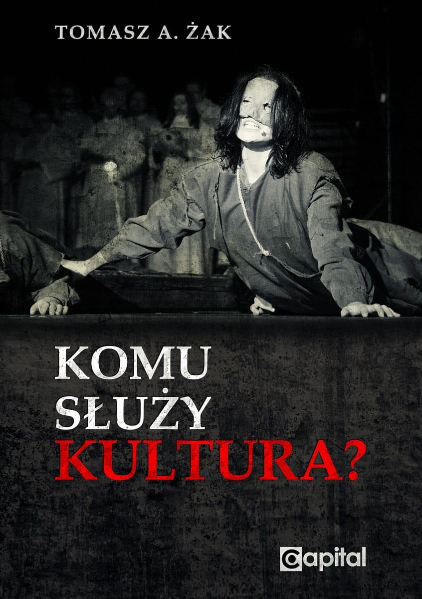 Komu służy kultura ? (T.A.Żak)