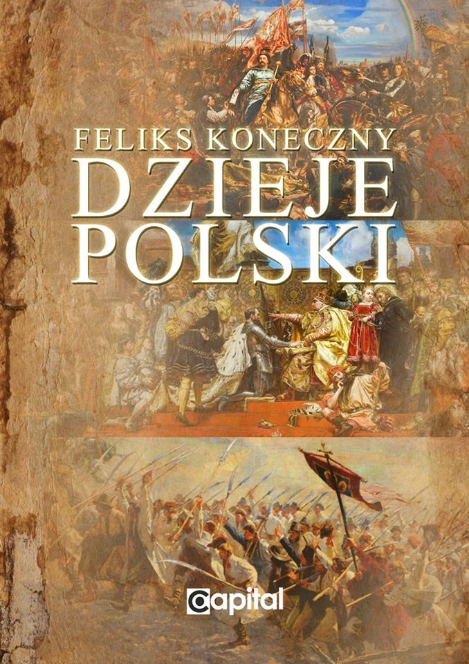 Dzieje Polski Od początku Piastów do III rozbioru Polski (F.Koneczny)