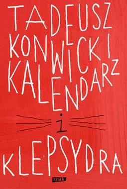 Kalendarz i klepsydra (T.Konwicki)