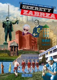 Sekrety Zabrza (M.Kordecki D.Smolorz)