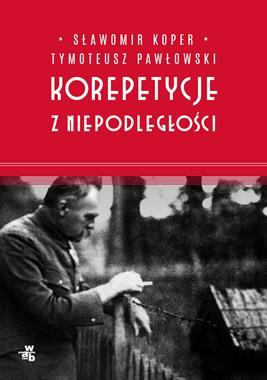 Korepetycje z Niepodległości (S.Koper T.Pawłowski)