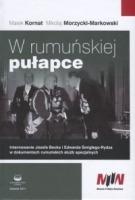 W rumuńskiej pułapce Internowanie Józefa Becka i Edwarda Śmigłego-Rydza...(M.Kornat M.Morzycki-Markowski)