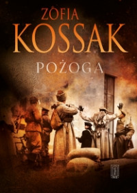 Pożoga Wspomnienia z Wołynia 1917-1919 (Z.Kossak)