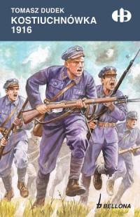 Kostiuchnówka 1916 Historyczne Bitwy (T.Dudek)