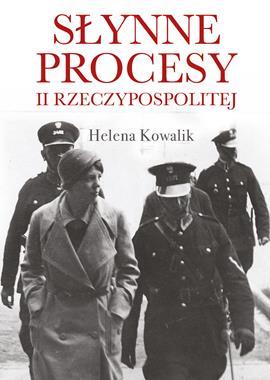 Słynne procesy II Rzeczypospolitej (H.Kowalik)