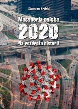 Masoneria polska 2020 Na rozdrożu historii (St.Krajski)
