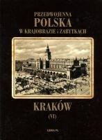 Kraków Przedwojenna Polska w krajobrazie i zabytkach T.6 (T.Szydłowski)