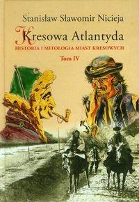 Kresowa Atlantyda T.4 (St.S.Nicieja)