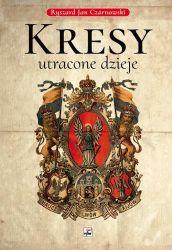 Kresy Utracone dzieje (R.J.Czarnowski)