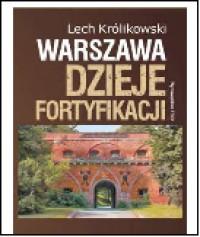 Warszawa Dzieje fortyfikacji (L.Królikowski)
