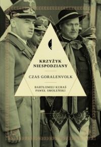 Krzyżyk niespodziany Czas Goralenvolk (B.Kuraś P.Smoleński)