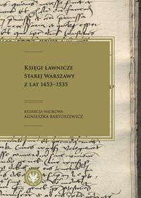 Księgi ławnicze Starej Warszawy z lat 1453-1535 (red.A.Bartoszewicz)